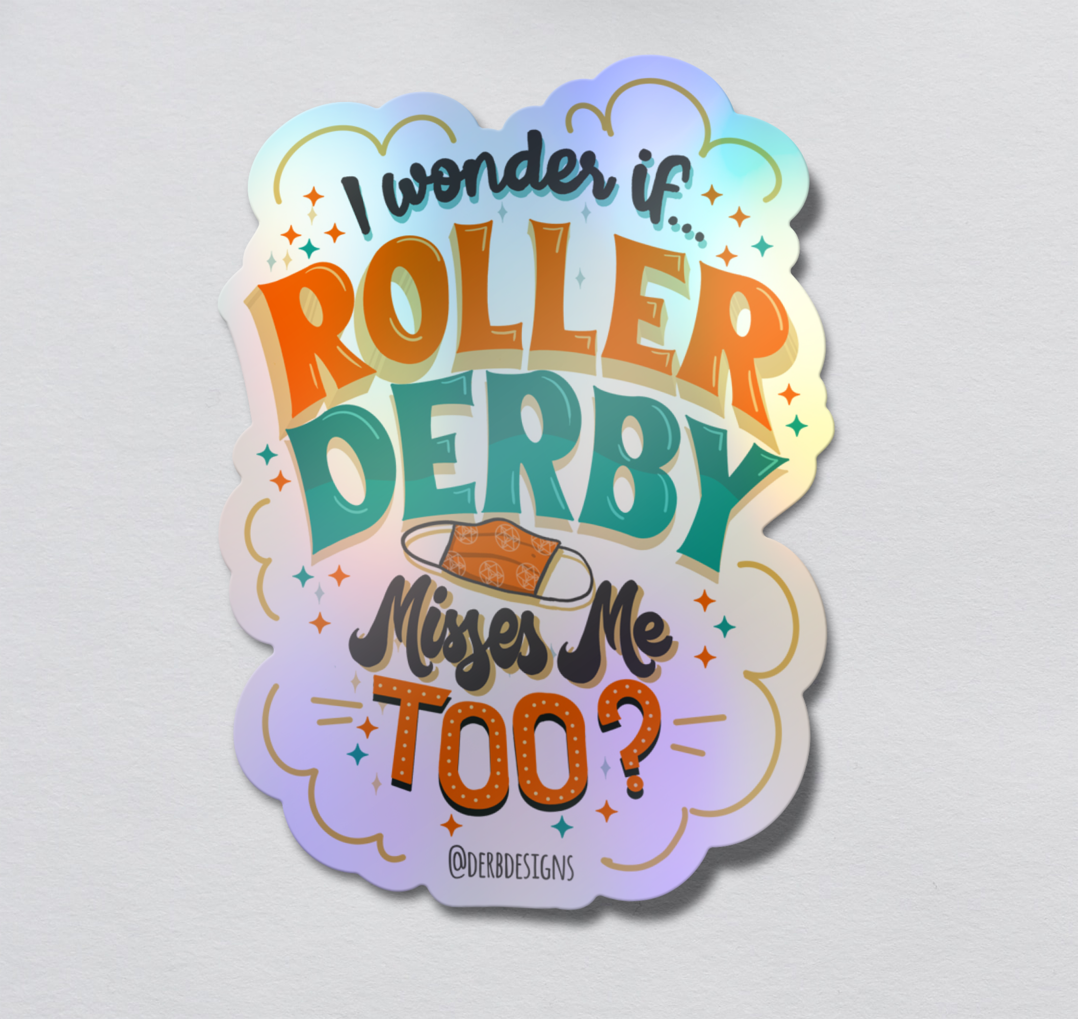 I wonder if Roller Derby Misses Me Too? Text only 3″ Laminated Holographic vinyl sticker