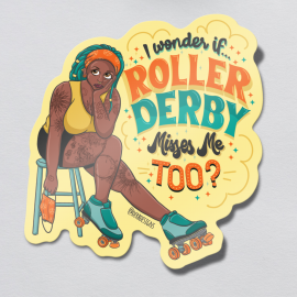 I wonder if roller derby misses me too sticker with skater character