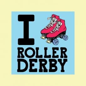 I [skate] Roller Derby